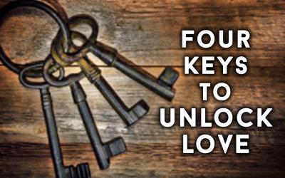 Four Keys To Unlock Love