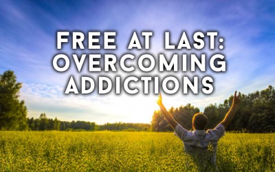 Free At Last: Overcoming Addictions